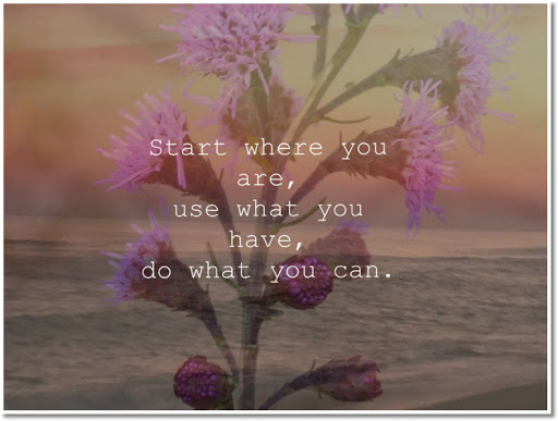Start where you are, use what you have, do what you can. Quote by Arthur Ashe. Artwork by Alison Abbott