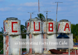 10 Interesting Facts About Cuba