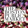 The Boston Public Market Arrives