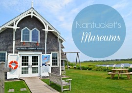 6 Historical Nantucket Museums