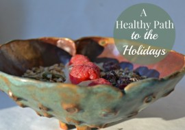 A Healthy Path to the Holidays