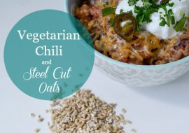 Vegetarian Chili and Steel Cut Oats