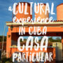 Experience a homestay in Cuba