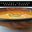 Healthy chilled summer soups