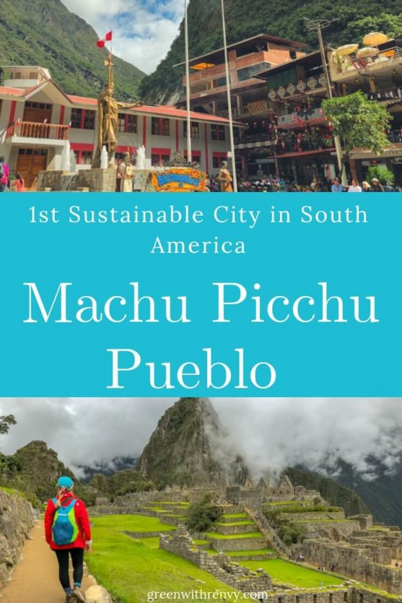 Sustainable | Machu Picchu Pueblo | South America| Peru | Sustainable City