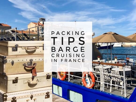 packing tips on a French barge cruise