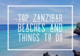 Top Zanzibar Beaches and Things to Do in Paradise